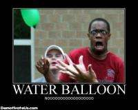 Attached Image: waterballoon_demotivational_poster.jpg